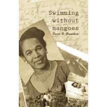 Swimming without Mangoes by David R Bradshaw, 9781906978297