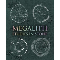 Megalith: Studies in Stone by John Martineau, 9781907155277