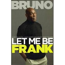 Let Me Be Frank by Frank Bruno, 9781907324789
