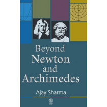 Beyond Newton and Archimedes by Ajay Sharma, 9781907343933