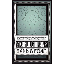 Sand & Foam by Kahlil Gibran, 9781907355073