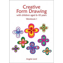 Creative Form Drawing with Children Aged 6-10: Workbook 1 by Angela Lord, 9781907359989