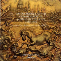 An Introduction to Commemorative Medals in England 1685-1746: Their Religious, political and artistic significance by Brian Harding, 9781907427107