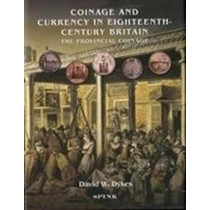 Coinage and Currency in Eighteenth Century Britain by D. Dykes, 9781907427169