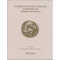Studies in Ancient Coinage in Honour of Andrew Burnett by Roger Bland, 9781907427572
