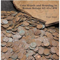 Coin Hoards and Hoarding in Roman Britain ad 43 - c498: A British Numismatic Society Publication by Roger Bland, 9781907427794