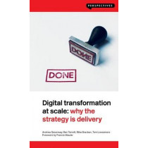 Digital Transformation at Scale: Why the Strategy Is Delivery by Andrew Greenway, 9781907994784