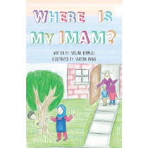 Where is My Imam? by Shelina Kermalli, 9781908110428