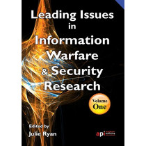 Leading Issues in Information Warfare and Security: [Volume 1] by Ryan Julie, 9781908272089