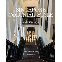 Singapore Colonial Style: Interiors of Black and White Houses by Charles Orchard, 9781908337535