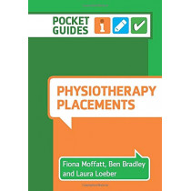Physiotherapy Placements: A Pocket Guide by Fiona Moffatt, 9781908625694