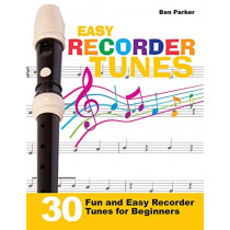 Easy Recorder Tunes - 30 Fun and Easy Recorder Tunes for Beginners! by Ben Parker, 9781908707369
