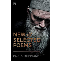 New and Selected Poems by Paul Sutherland, 9781908853776