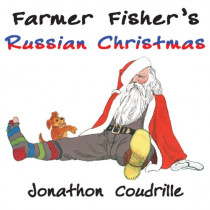 Farmer Fisher's Russian Christmas by Jonathon Coudrille, 9781908867209