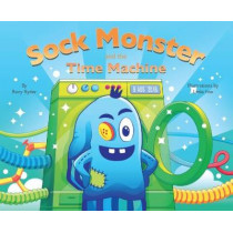 Sock Monster and the Time Machine by Rory Ryder, 9781908869777