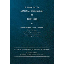 A Manual for the Artificial Insemination of Queen Bees by Otto Mackensen, 9781908904270