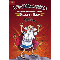 Archimedes: The Man Who Invented The Death Ray by Shoo Rayner, 9781908944351