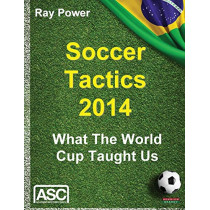 Soccer Tactics 2014: What the World Cup Taught Us by Ray Power, 9781909125964