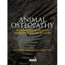 Animal Osteopathy: A comprehensive guide to the osteopathic treatment of animals and birds by Anthony Nevin, 9781909141308