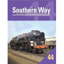 The Southern Way Volume 44: 44, 9781909328785