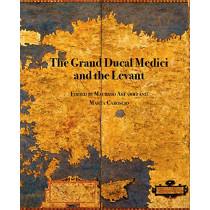 The Grand Ducal Medici and the Levant by Maurizio Arfaioli, 9781909400368