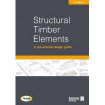 Structural timber elements: a pre-scheme design guide 2nd edition by Exova BM TRADA, 9781909594678