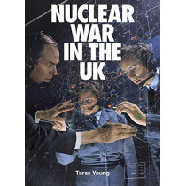 Nuclear War In The UK by Taras Young, 9781909829169