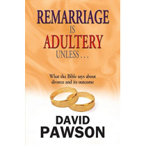 Remarriage is Adultery Unless... by David Pawson, 9781909886223