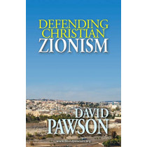 Defending Christian Zionism by David Pawson, 9781909886315