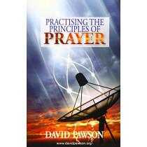 Practising the Principles of Prayer by David Pawson, 9781909886636