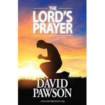 The Lord's Prayer by David Pawson, 9781909886711