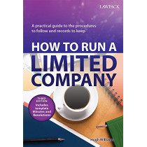 How to Run a Limited Company: A Practical Guide to the Procedures to Follow and Records to Keep by Hugh Williams, 9781910143216