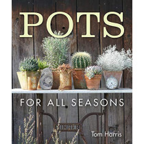 Pots for All Seasons by Tom Harris, 9781910258798