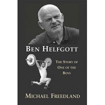 Ben Helfgott: The Story of One of the Boys by Michael Freedland, 9781910383155