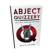 Abject Quizzery: The Utterly Depressing Quiz Book by Karl Shaw, 9781910400661