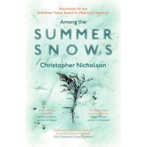 Among the Summer Snows: In Search of Scotland's Last Snows by Christopher Nicholson, 9781910463857