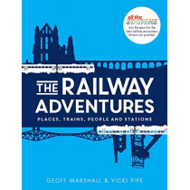 The Railway Adventures: Places, Trains, People and Stations by Vicki Pipe, 9781910463871