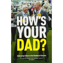 How's Your Dad?: Embracing Failure in the Shadow of Success by Mick Channon, 9781910497302