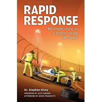 Rapid Response:: My inside story as a motor racing life-saver by Stephen Olvey, 9781910505397