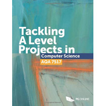 Tackling A Level Projects in Computer Science AQA 7517, 9781910523209