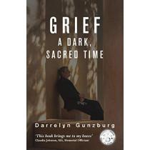 Grief: A Dark, Sacred Time by Darrelyn Gunzburg, 9781910531341