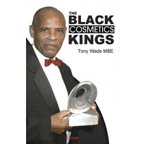 The Black Cosmetic Kings by Tony Wade, 9781910553671