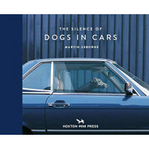 The Silence Of Dogs In Cars by Martin Usborne, 9781910566671