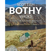Scottish Bothy Walks: Scotland's 28 best bothy adventures by Geoff Allan, 9781910636190