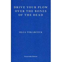 Drive your Plow over the Bones of the Dead by Olga Tokarczuk, 9781910695715