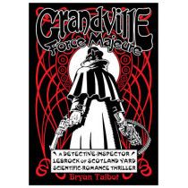 Grandville Force Majeure by Bryan Talbot, 9781910702246