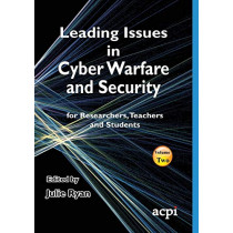 Leading Issues in Cyber Warfare and Security by Julie Ryan, 9781910810644