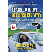 Learn To Drive...an Easier Way: Updated for 2020 by Martin Caswell, 9781910819678