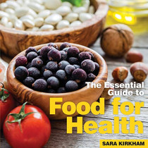 Food for Health: The Essential Guide by Sara Kirkham, 9781910843475