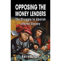 Opposing the Money Lenders: The Struggle to Abolish Interest Slavery by Ezra Pound, 9781910881132